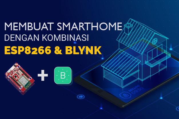 Membuat Smarthome Dengan ESP8266 dan Blynk